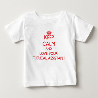 Keep Calm and Love your Clerical Assistant Tshirt
