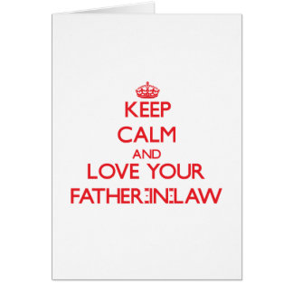 Keep Calm and Love your Father-in-Law Card