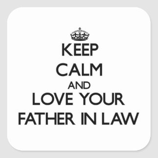 Keep Calm and Love your Father-in-Law Sticker