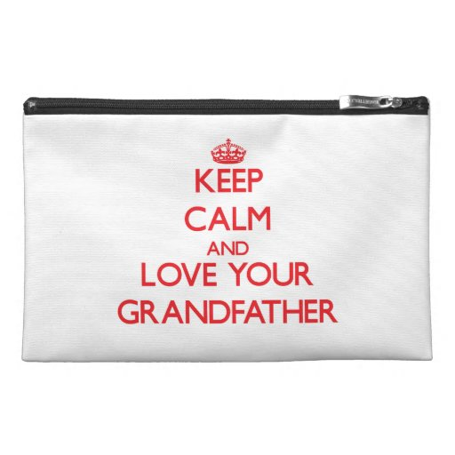 Keep Calm and Love your Grandfather Travel Accessory Bags