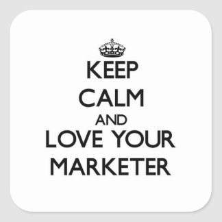 Keep Calm and Love your Marketer Square Sticker