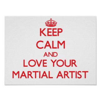 Keep Calm and Love your Martial Artist Print