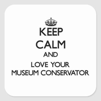 Keep Calm and Love your Museum Conservator Stickers