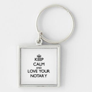 Keep Calm and Love your Notary Silver-Colored Square Key Ring