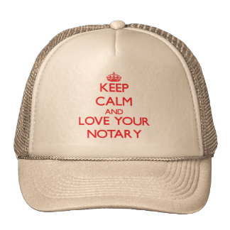 Keep Calm and Love your Notary Trucker Hats