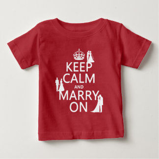 Keep Calm and Marry On (any color background) Baby T-Shirt