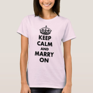 KEEP CALM AND MARRY ON,BRIDE,GROOM T-Shirt