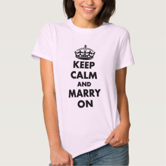 KEEP CALM AND MARRY ON,BRIDE,GROOM TSHIRTS