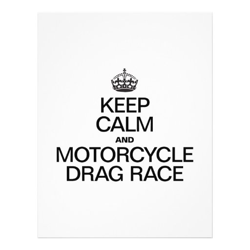 KEEP CALM AND MOTORCYCLE DRAG RACE FLYER DESIGN