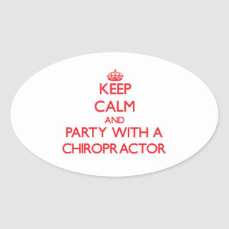 Keep Calm and Party With a Chiropractor Stickers