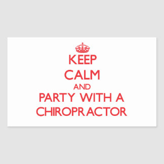 Keep Calm and Party With a Chiropractor Sticker