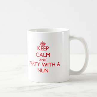 Keep Calm and Party With a Nun Coffee Mug