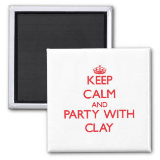 Keep calm and Party with Clay Refrigerator Magnet