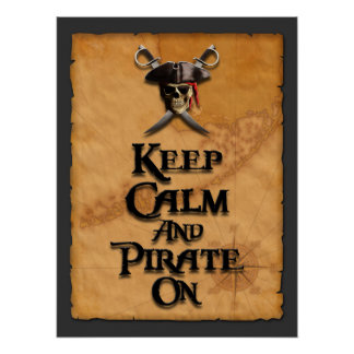 Keep Calm And Pirate On Poster