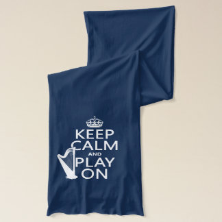 Keep Calm and Play On (harp)(any color) Scarf