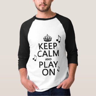 Keep Calm and Play on - music notes - all colours T-Shirt