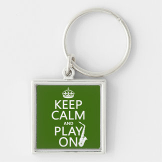 Keep Calm and Play On (saxophone)(any color) Key Ring
