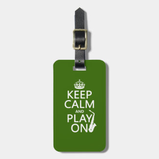 Keep Calm and Play On (saxophone)(any colour) Luggage Tag