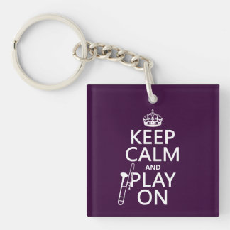 Keep Calm and Play On (Trombone)(any color) Key Ring