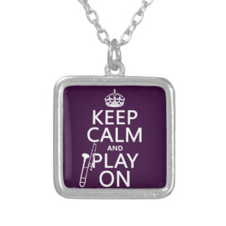 Keep Calm and Play On (Trombone)(any color) Silver Plated Necklace