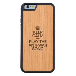 KEEP CALM AND PLAY THE ANTI WAR SONG CARVED CHERRY iPhone 6 BUMPER CASE