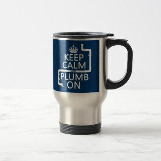 Keep Calm and Plumb On (plumber/plumbing) Stainless Steel Travel Mug