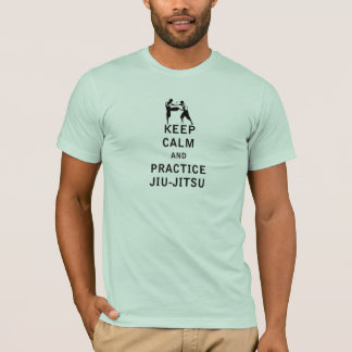 Keep Calm and Practice Jiu-Jitsu T-Shirt