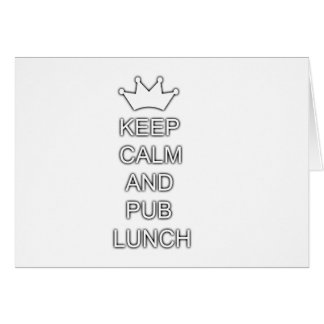 Keep calm and pub lunch greeting card
