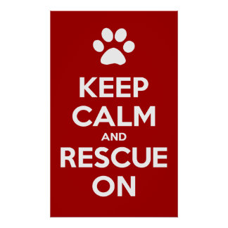 Keep Calm And Rescue On Animal Rescue Poster