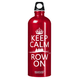 Keep Calm and Row On (choose any color) Water Bottle