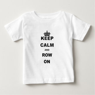 KEEP CALM AND ROW ON.png Baby T-Shirt
