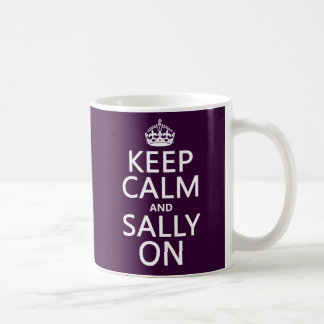 Keep Calm and Sally On (any colour) Coffee Mug
