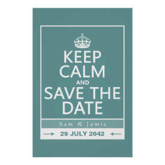 Keep Calm and Save the Date (fully customizable) Poster