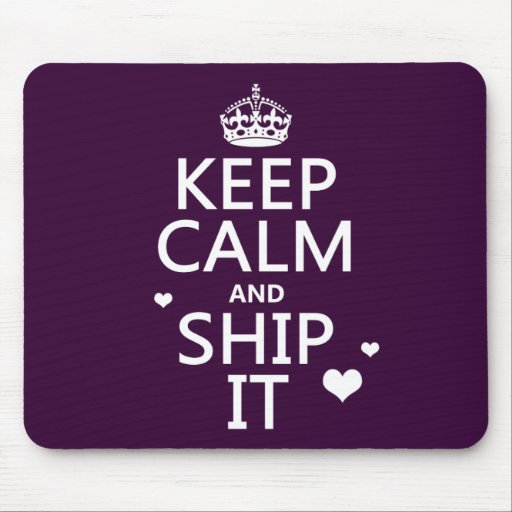 Keep Calm and Ship It (hearts) (in any color) Mousepad