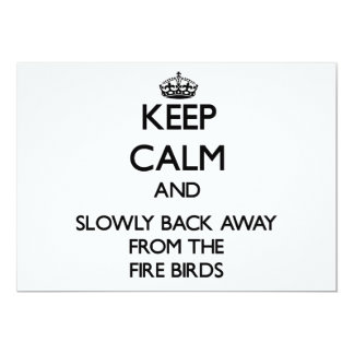 """Keep calm and slowly back away from Fire Birds 5"""" X 7"""" Invitation Card"""