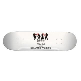 Keep Calm And Splatter Zombies Skate Deck