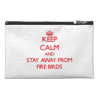 Keep calm and stay away from Fire Birds Travel Accessory Bag