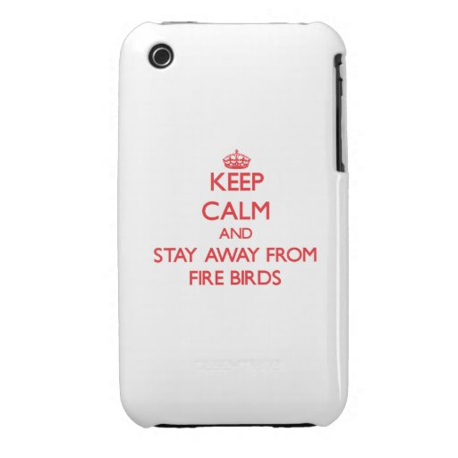 Keep calm and stay away from Fire Birds iPhone 3 Case-Mate Case
