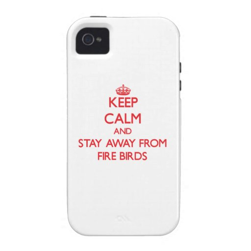 Keep calm and stay away from Fire Birds Vibe iPhone 4 Covers