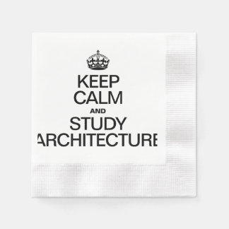 KEEP CALM AND STUDY ARCHITECTURE DISPOSABLE NAPKINS