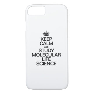KEEP CALM AND STUDY MOLECULAR LIFE SCIENCE iPhone 7 CASE