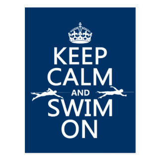 Keep Calm and Swim On (in any colour) Postcard