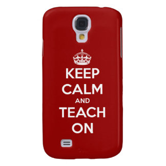 Keep Calm and Teach On Red Galaxy S4 Case