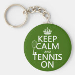 Keep Calm and Tennis On (any background colour) Keychain