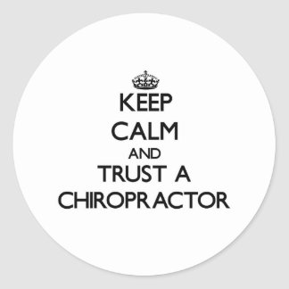 Keep Calm and Trust a Chiropractor Stickers