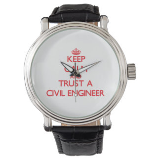 Keep Calm and Trust a Civil Engineer Watch