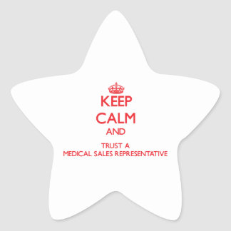 Keep Calm and Trust a Medical Sales Representative Star Sticker