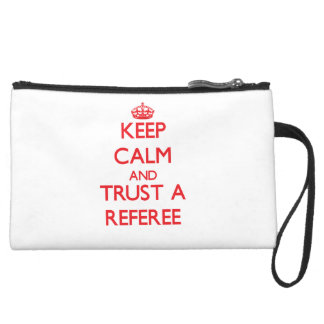 Keep Calm and Trust a Referee Wristlet Clutches