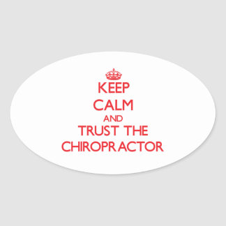 Keep Calm and Trust the Chiropractor Oval Stickers