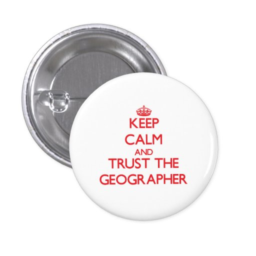 Keep Calm and Trust the Geographer Button